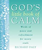 God's Little Book of Calm, Richard Daly, 0002740494
