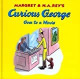 Curious George Goes to a Movie, Margret Rey and H. A. Rey, 0395923352