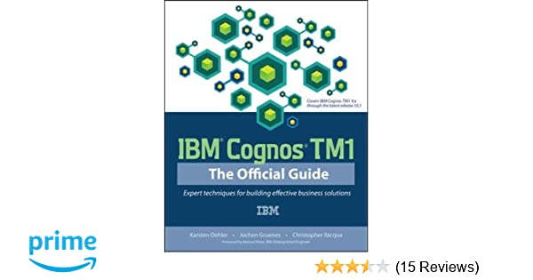 ibm cognos tm1 the official guide 9780071765695 computer science rh amazon com ibm cognos 10 bi the official guide ibm cognos tm1 the official guide