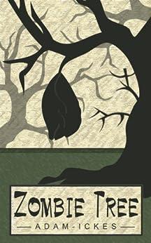 Zombie Tree by [Ickes, Adam]