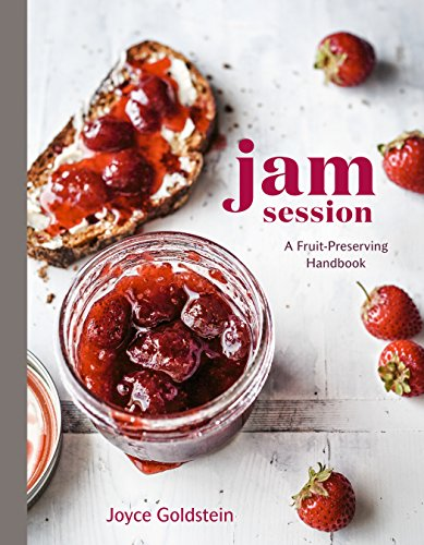 Jam Session: A Fruit-Preserving Handbook by [Goldstein, Joyce]