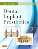 Dental Implant Prosthetics, Carl E. Misch, 0323078451