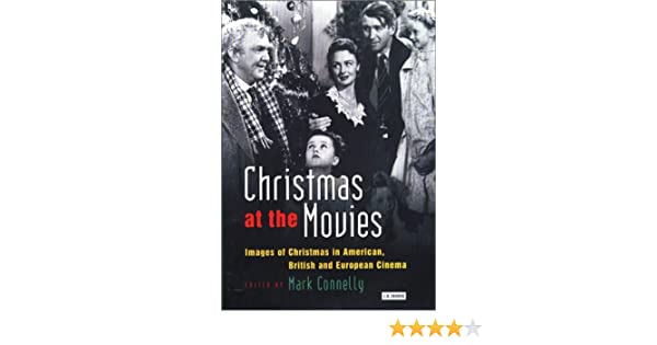 christmas at the movies images of christmas in american british and european cinema cinema and society mark connelly amazoncom books - British Christmas Movie