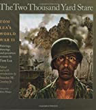 img - for The Two Thousand Yard Stare: Tom Lea s World War II (Williams-Ford Texas A&M University Military History Series) book / textbook / text book