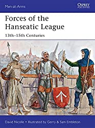 Forces of the Hanseatic League: 13th-15th Centuries (Men-at-Arms)