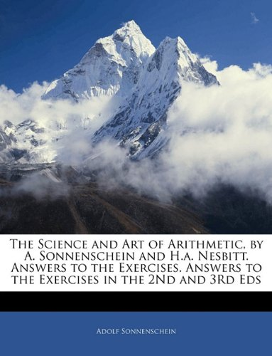 Download The Science and Art of Arithmetic, by A. Sonnenschein and H.a. Nesbitt. Answers to the Exercises. Answers to the Exercises in the 2Nd and 3Rd Eds pdf epub
