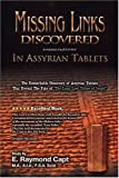 Missing Links Discovered in Assyrian Tablets, Capt, E. Raymond, 0934666156