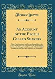 img - for An Account of the People Called Shakers: Their Faith, Doctrines, and Practice, Exemplified in the Life, Conversations, and Experience of the Author ... a History of Their Rise and Progress to the book / textbook / text book