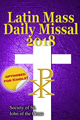 The Latin Mass Daily Missal: 2018 in Latin & English, in Order, Every (Latin Missal)
