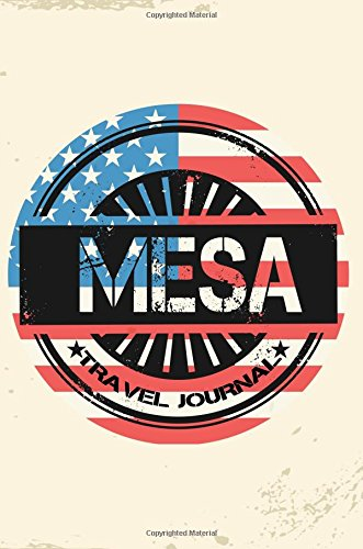 Mesa Travel Journal: Blank Travel Notebook (6x9), 108 Lined Pages, Soft Cover (Blank Travel Journal)(Travel Journals To Write In)(US Flag)