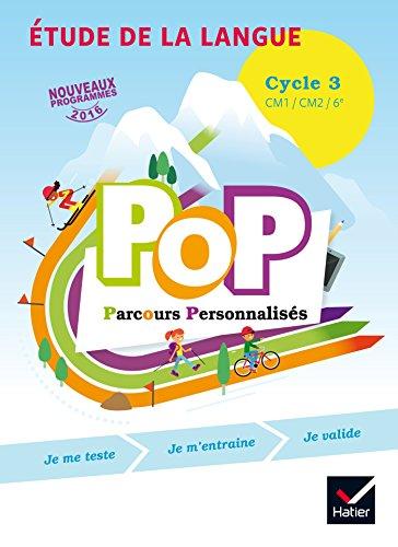 POP Parcours personnalisés - Etude de la langue Cycle 3 Éd. 2017 - Livre élève (French Edition)