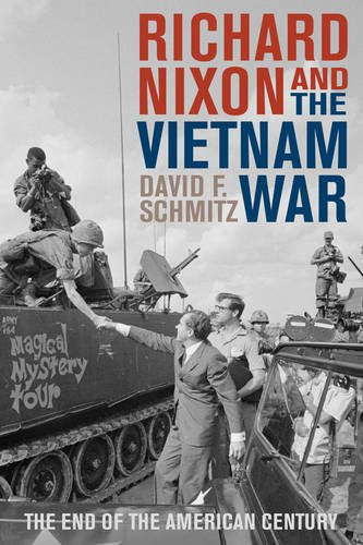 Richard Nixon and the Vietnam War: The End of the American Century (Vietnam: America in the War Years) by Rowman Littlefield
