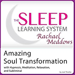 Amazing Soul Transformation: Hypnosis, Meditation, and Subliminal