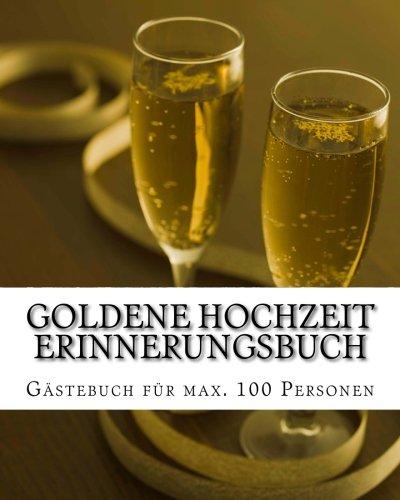 Goldene Hochzeit Erinnerungsbuch: Gästebuch für maximal 100 Personen