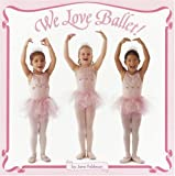 We Love Ballet! (Pictureback(R))