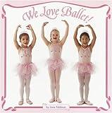 We Love Ballet!, Jane Feldman, 0375828311