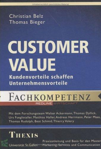 Customer Value. Kundenvorteile schaffen Unternehmensvorteile