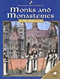 Monks and Monasteries in the Middle Ages, Dale Anderson, 0836858972