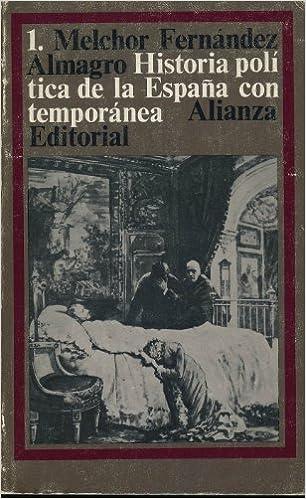 Historia politica de la España contemporanea: Amazon.es: Fernandez, Melchor: Libros