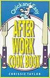 After Work Cookbook, Chrissie Taylor, 0572018045