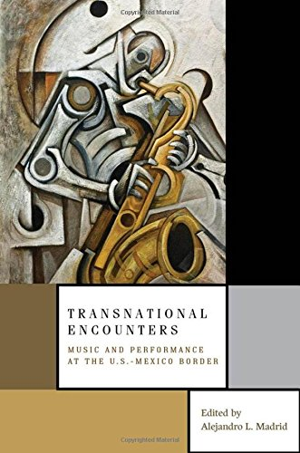 Download Transnational Encounters: Music and Performance at the U.S.-Mexico Border ebook