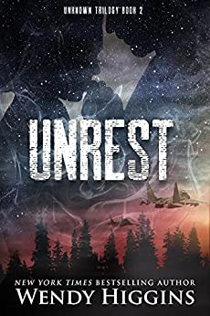 Unrest (Unknown Trilogy Book 2) by [Higgins, Wendy]