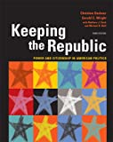 Keeping the Republic : Power and Citizenship in American Politics, Barbour, Christine and Wright, Gerald C., 156802990X