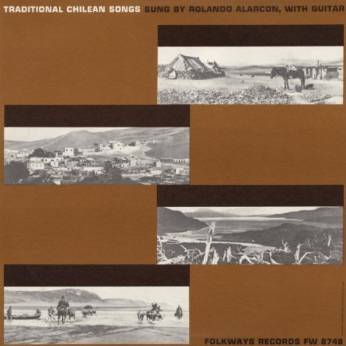 Traditional Chilean Songs by Rolando Alarcn (2012-05-30) by