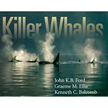 Killer Whales: The Natural History and Genealogy of Orcinus orca in British Columbia and Washington State