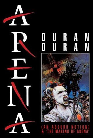 Duran Duran - Arena: The Movie/Making of Arena by EMD