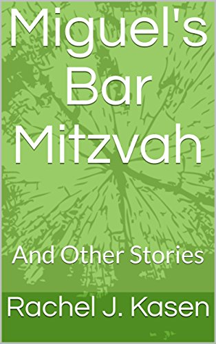 Download for free Miguel's Bar Mitzvah: And Other Stories