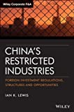 China's Restricted Industries, Ian K. Lewis, 1118730542
