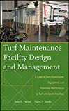 Turf Maintenance Facility Design and Management:AGuide to Shop Organization, Equipment, and Preventive Maintenance for Golf and Sports Facilities