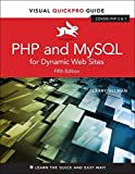 PHP and MySQL for Dynamic Web Sites: Visual Quickpro Guide (Visual QuickPro Guides)