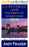 La Rochelle and the Charente-Maritime (an eTravellers guide) (English Edition)