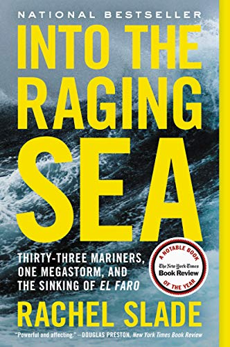 (Into the Raging Sea: Thirty-Three Mariners, One Megastorm, and the Sinking of El Faro)