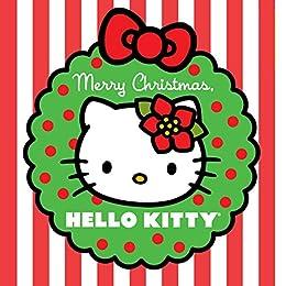 Hello Kitty Merry Christmas.Merry Christmas Hello Kitty Hello Kitty Abrams Books For Young Readers