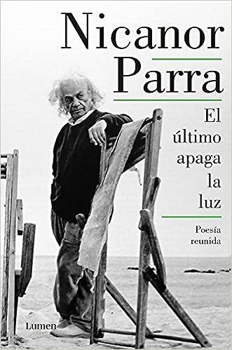 b08aeb4aed38 El último apaga la luz   The Last One Out Shuts the Lights (Spanish  Edition)  Nicanor Parra  9788426404763  Amazon.com  Books