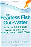 The Fearless Fish Out of Water, Robin Fisher Roffer, 0470316683