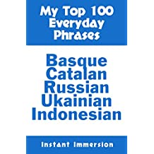 My Top 100 Everyday Phrases: Basque, Catalan, Russian, Ukrainian, and Javanese-Indonesian