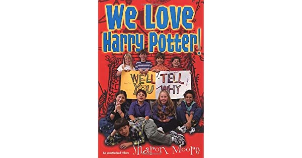 We Love Harry Potter!: We'll Tell You Why - Livros na Amazon
