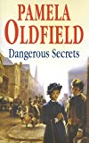 Dangerous Secrets, Pamela Oldfield, 0727860410