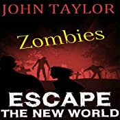 Zombies: Escape: The New World, Book 2 | John Taylor