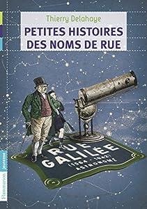 """Afficher """"Petites histoires des noms de rue"""""""