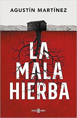 La mala hierba (EXITOS): Amazon.es: Agustín Martínez: Libros