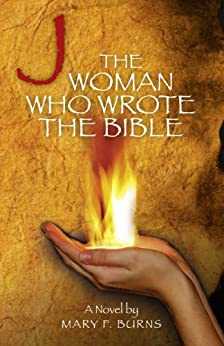 The Woman Who Wrote the Bible by [Burns, Mary]