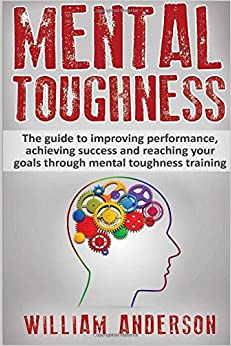 Book Mental Toughness: The guide to improving performance, achieving success and reaching your goals through mental toughness training (training, secrets, ... training, secrets, world class, sports, golf)