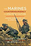 Kindle Store : The Marines, Counterinsurgency, and Strategic Culture: Lessons Learned and Lost in America's Wars