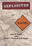 Explosives and Blasting, Jack W. Peters and Daniel J.  Tanner, 0971981450