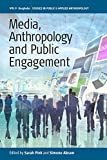 "BOOKS RECEIVED: Sarah Pink and Simone Abram, eds., ""Media, Anthropology and Public Engagement"" (Berghahn Books, 2017)"